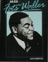 Fats Waller: His Life and Times