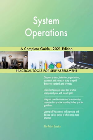 System Operations A Complete Guide - 2021 Edition by Gerardus Blokdyk