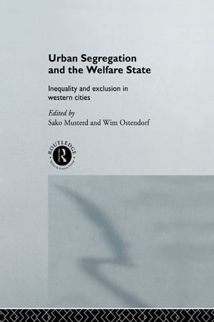 Urban Segregation and the Welfare State Inequality and Exclusion in Western Cities