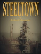 Steeltown by Richard Mousseau