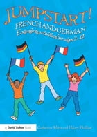 Jumpstart! French and German: Engaging activities for ages 7-12