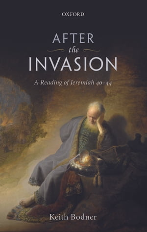 After the Invasion A Reading of Jeremiah 40-44