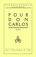 Pour Don Carlos by Pierre Benoit