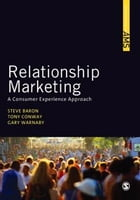 Relationship Marketing: A Consumer Experience Approach