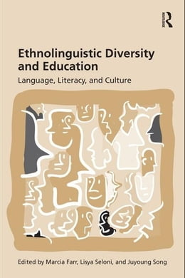 Book Ethnolinguistic Diversity and Education: Language, Literacy and Culture by Farr, Marcia