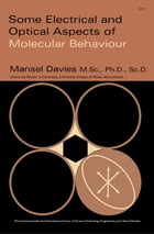 Some Electrical and Optical Aspects of Molecular Behaviour: The Commonwealth and International…
