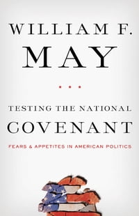 Testing the National Covenant: Fears and Appetites in American Politics