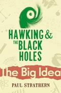 Hawking And The Black Holes - Paul Strathern
