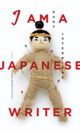 Book I Am a Japanese Writer: A Novel by Dany LaFerrière