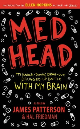 Book MedHead: My Knock-down, Drag-out, Drugged-up Battle with My Brain by James Patterson