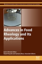 Advances in Food Rheology and Its Applications by Jasim Ahmed