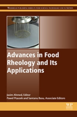 Book Advances in Food Rheology and Its Applications by Jasim Ahmed