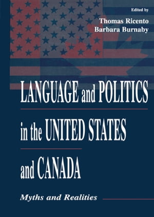 Language and Politics in the United States and Canada Myths and Realities