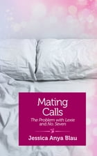 Mating Calls: The Problem with Lexie and Number Seven by Jessica Anya Blau
