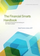 THE FINANCIAL SMARTS HANDBOOK: Revolutionizing financial thinking for the Filipino people by DARYL FRANCIS LLANZA