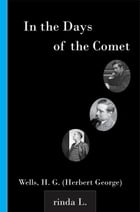 In the Days of the Comet by Wells H. G. (Herbert George)