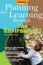Planning for Learning through the Environment by Rachel Sparks Linfield