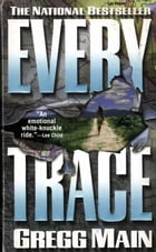 Every Trace by Gregg Main