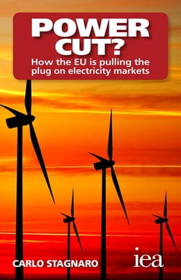 Book Power Cut? How the EU Is Pulling the Plug on Electricity Markets: How the EU Is Pulling the Plug on… by Carlo Stagnaro