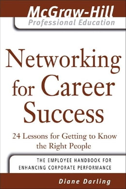 Book Networking for Career Success: 24 Lessons for Getting to Know the Right People by Darling, Diane