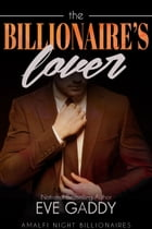 The Billionaire's Lover by Eve Gaddy