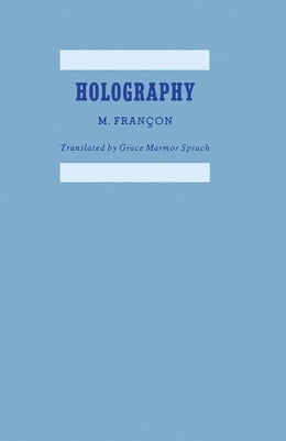 Book Holography: Expanded and Revised from the French Edition by Francon, M