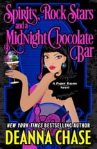 Spirits, Rock Stars, and a Midnight Chocolate Bar by Deanna Chase