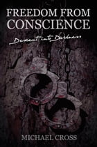 Descent Into Darkness: Freedom From Conscience
