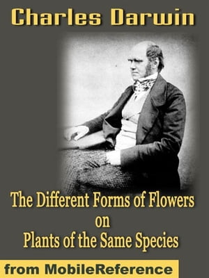 The Different Forms Of Flowers On Plants Of The Same Species (Mobi Classics)