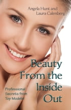 Beauty from the Inside Out by Angela Hunt