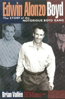 Edwin Alonzo Boyd: The Story of the Notorious Boyd Gang