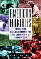 American Folktales: From the Collections of the Library of Congress: From the Collections of the…