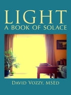 Light: A Book of Solace by David Vozzy