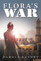 Flora's War by Pamela Rushby