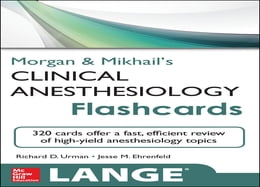 Book Morgan and Mikhail's Clinical Anesthesiology Flashcards by Richard Urman