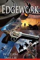 Edgework by William Smillie