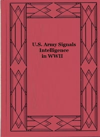U.S. Army Signals Intelligence in WWII