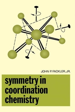 Book symmetry In Coordination Chemistry by Fackler, John P. Jr.