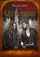 Union mortelle pour un vampire: Andrew Weiss - T1 by Kailyn Mei