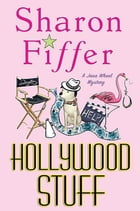 Hollywood Stuff: A Jane Wheel Mystery by Sharon Fiffer