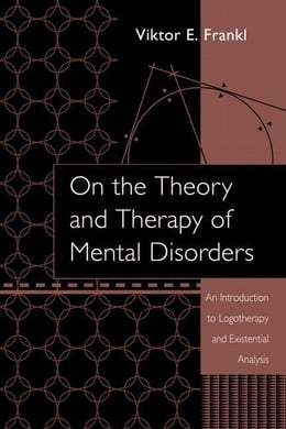Book On the Theory and Therapy of Mental Disorders by Frankl, Viktor E.