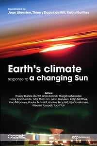 Earth's climate response to a changing sun: A review of the current understanding by the European…