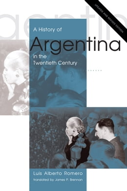 Book A History of Argentina in the Twentieth Century: Updated and Revised Edition by Luis Alberto Romero