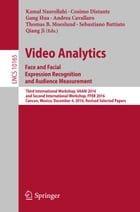 Video Analytics. Face and Facial Expression Recognition and Audience Measurement: Third International Workshop, VAAM 2016, and Second International Wo by Andrea Cavallaro