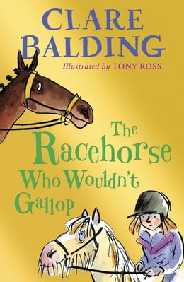 Book The Racehorse Who Wouldn't Gallop by Clare Balding