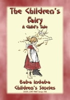 THE CHILDREN'S FAIRY - A Tale of a French Child: Baba Indaba's Children's Stories - Issue 356 by Anon E. Mouse