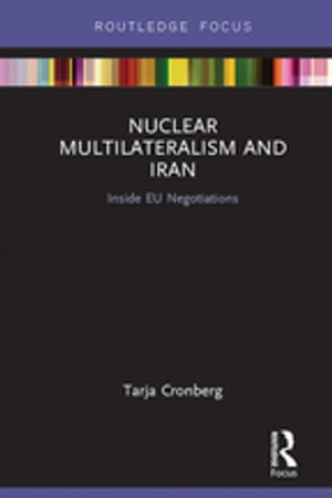 Nuclear Multilateralism and Iran Inside EU Negotiations