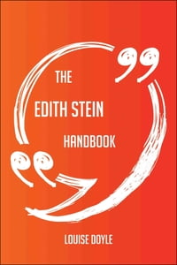 The Edith Stein Handbook - Everything You Need To Know About Edith Stein