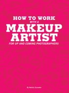 How To Work With A Makeup artist: For Up and Coming Photographers by Natalia Zurawska