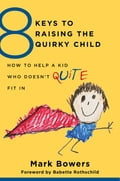 8 Keys to Raising the Quirky Child: How to Help a Kid Who Doesn't (Quite) Fit In (8 Keys to Mental Health) 3ee9cc85-67a7-4f62-9030-04a961ebf2ce